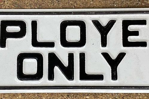 Employees Only Metal Sign