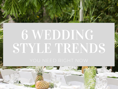 6 Wedding Styling Trends