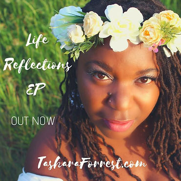 TASHARA FORREST LIFE REFLECTIONS OUT NOW