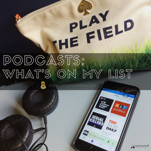 Podcasts: What's on my list...