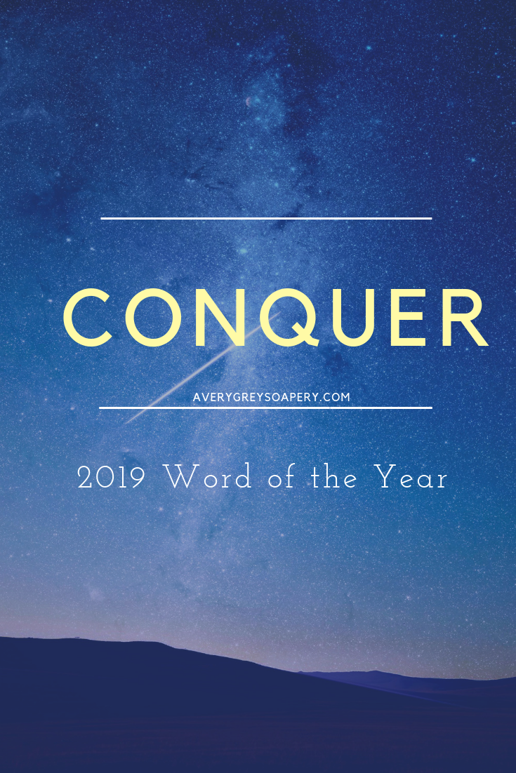 Conquer- 2019 Word of the Year