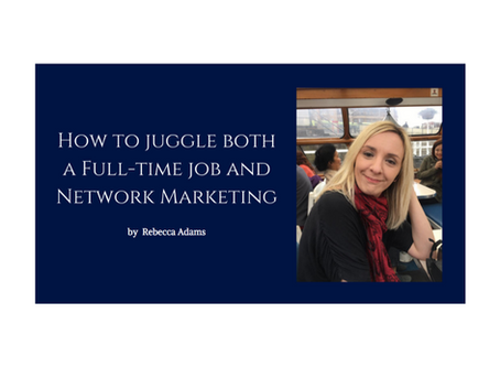 How to juggle both a Full-Time Job & Network Marketing