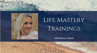 Life Mastery Trainings Rebecca Adams Min