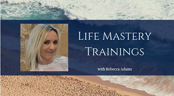 Life Mastery Trainings Rebecca Adams Min