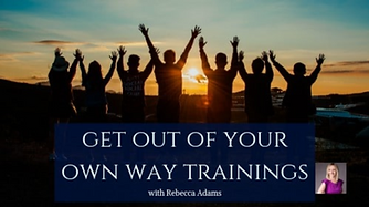 Get out Of Your Own Way Trainings Rebecc