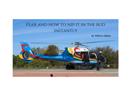 Fear & how to nip it in the bud instantly