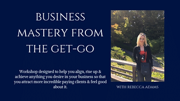 Business Mastery from the Get-Go Rebecca