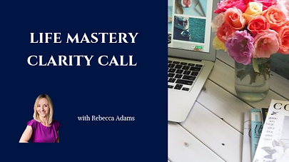 Life Mastery Clarity Call with Rebecca A