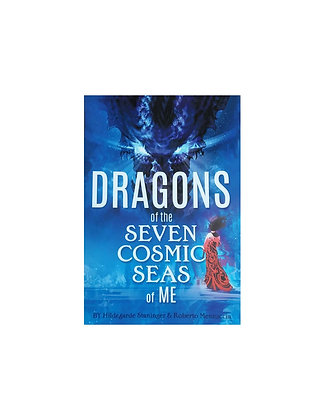 Dragons of the Seven Cosmic Seas of Me