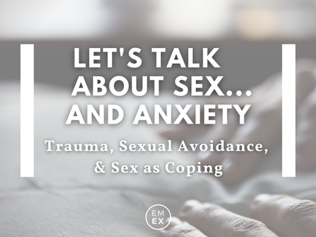 Let's Talk About Sex....and Anxiety!