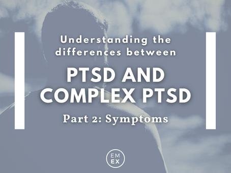Understanding the differences between CPTSD & PTSD Part 2 (Symptoms)