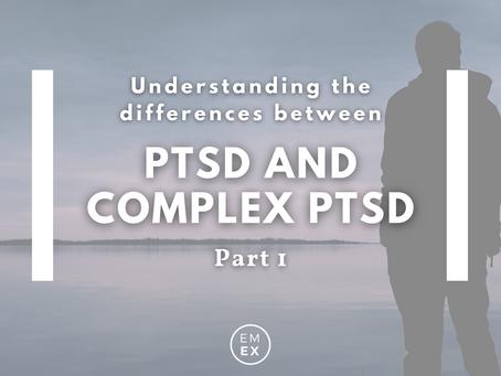 Understanding the differences between CPTSD & PTSD Part 1