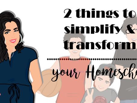 2 simple ways to transform your Homeschool