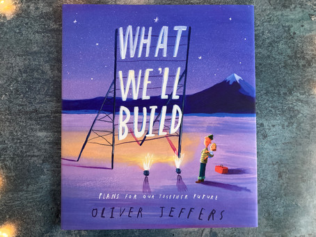 Review: What We'll Build by Oliver Jeffers