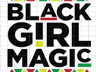 BLACK GIRL MAGIC AND THE 2020 ELECTION