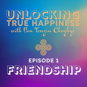 Episode 1: Friendship