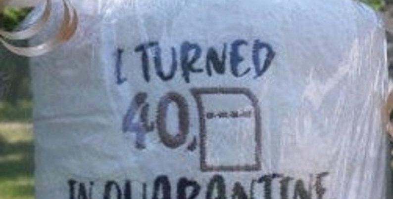 I Turned __ In Quarantine Birthday