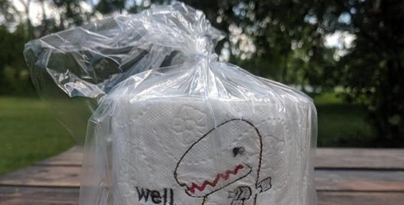 Well CRAP! Short Arms T-Rex Dinosaur Embroidered TP Roll!