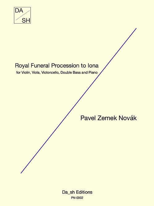 Pavel Zemek Novák - Royal Funeral Procession to Iona for piano quintet