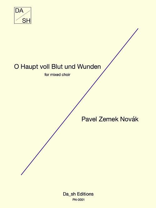 Pavel Zemek Novák - O Haupt voll Blut und Wunden for mixed choir