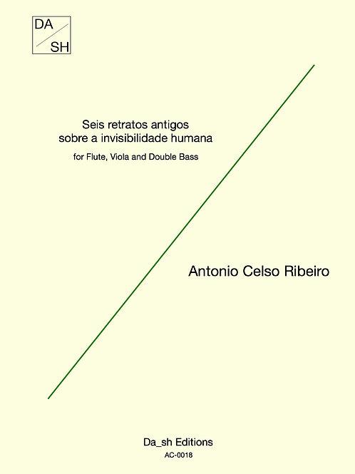 Antonio Celso Ribeiro - Seis retratos antigos sobre a invisibilidade humana