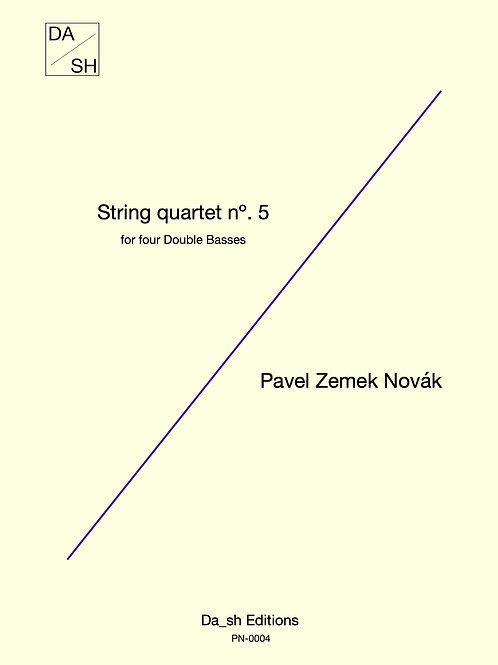 Pavel Zemek Novák - String quartet nº. 5 for four Double Basses
