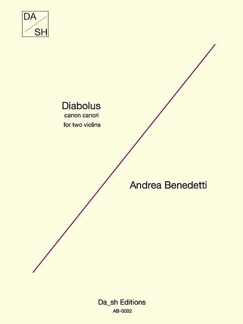 Andrea Benedetti - Diabolus - canon cancri for two violins