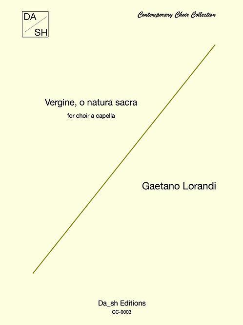 Gaetano Lorandi -  Vergine, o natura sacra
