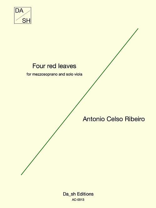 Antonio Celso Ribeiro - Four red leaves for mezzosoprano and solo viola (PDF)