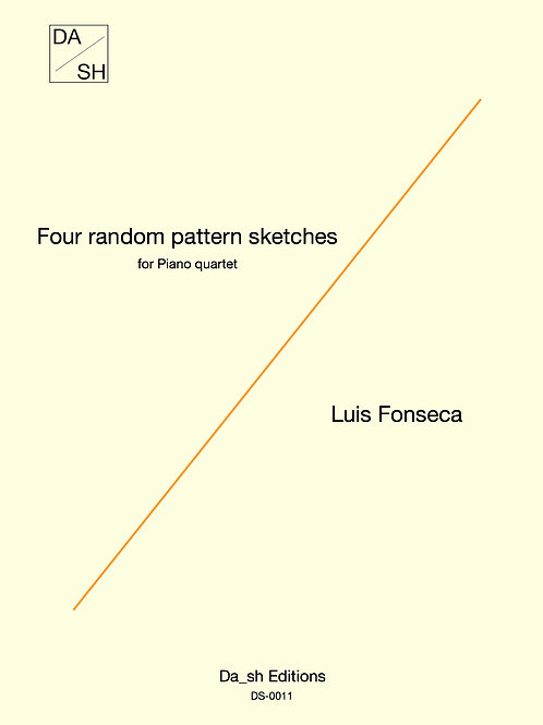 Luis Fonseca - Four random pattern sketches for Piano quartet