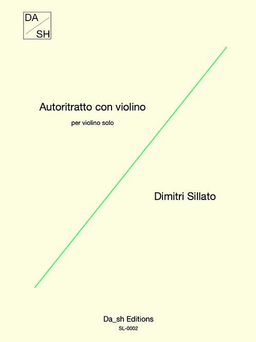 Dimitri Sillato - Autoritratto con violino - per violino solo