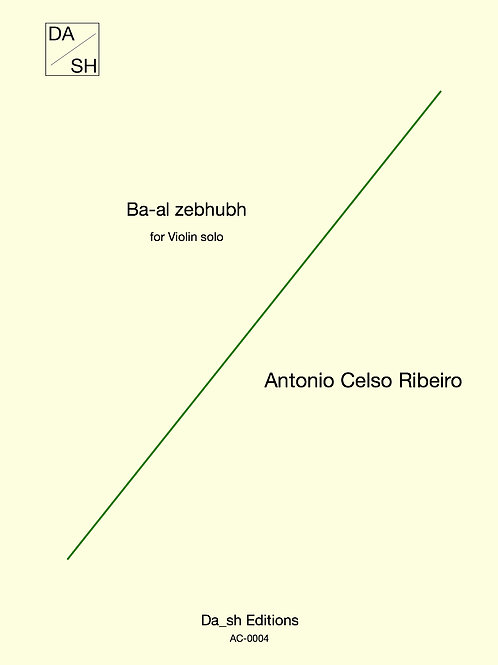 Antonio Celso Ribeiro - Ba-al-zebhubh for violin solo (PDF)