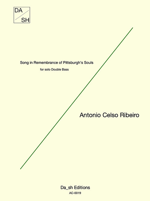 A. C. Ribeiro - Song in Remembrance of Pittsburgh's Souls for solo Double Bass