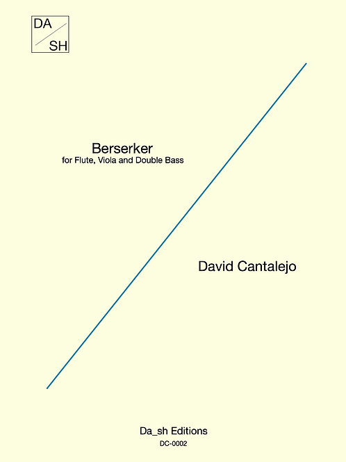 David Cantalejo - Berserker for Flute, Viola and Double Bass