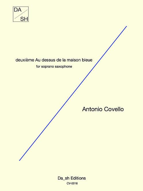 Antonio Covello/deuxième Au dessus de la maison bleue for soprano saxophone(PDF)