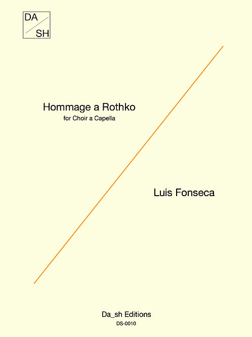 Luis Fonseca - Hommage a Rothko for Choir a capella (PDF)