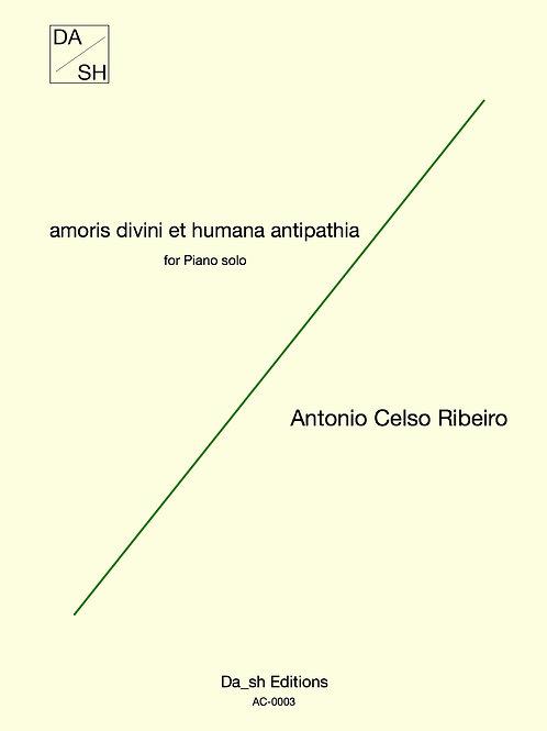 Antonio Celso Ribeiro - amoris divini et humana antipathia for piano solo (PDF)