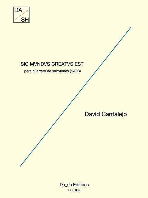 David Cantalejo - SIC MVNDVS CREATVS EST para cuarteto de saxofones (SATB)