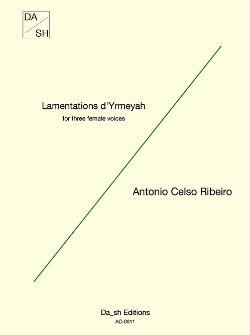 Antonio Celso Ribeiro - Lamentations d'Yrmeyah for three female voices