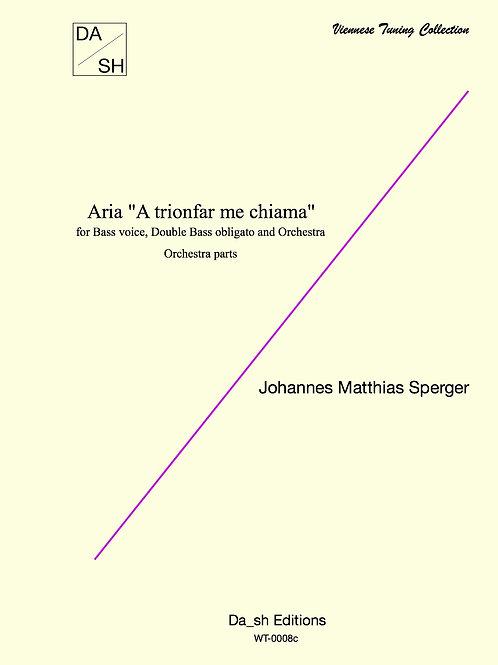 "J.M. Sperger - Aria ""A trionfar me chiama"" - Orchestra parts"