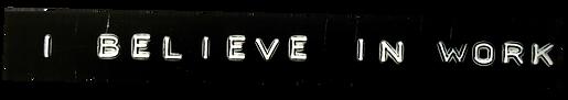ibelieveinwork_edited.png