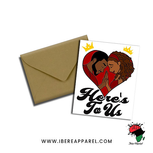 HERE'S TO US |  Greeting Card