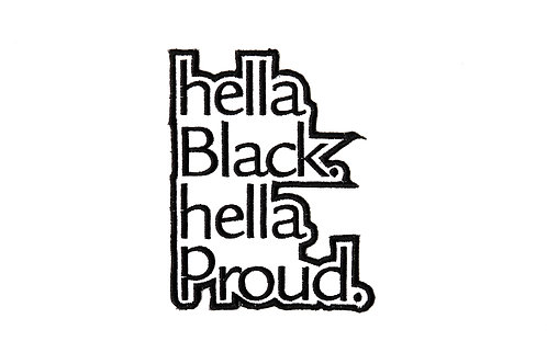 HELLA BLACK HELLA PROUD | Iron On Patch