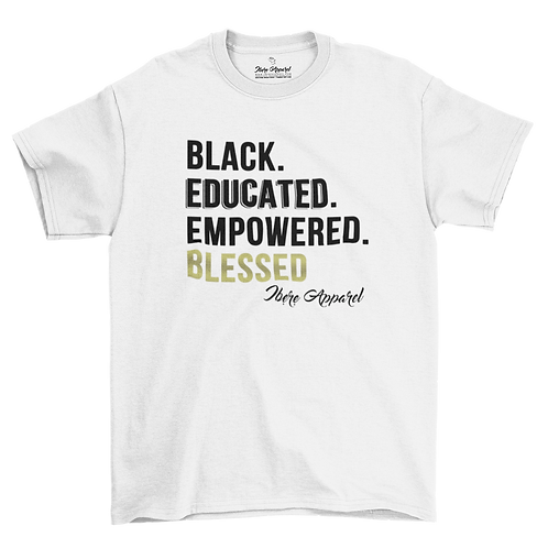 Black, Educated, Empowered & Blessed