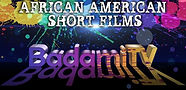BadamiTV African American Short Films