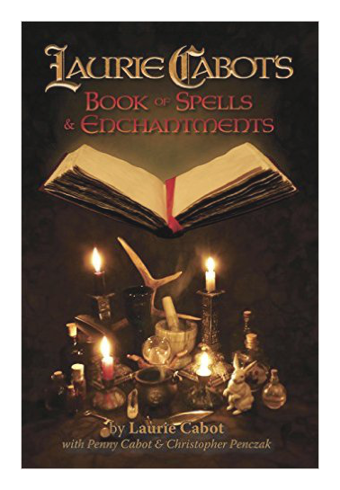 Book of Spells and Enchantments by Laurie Cabot Penny Cabot Christopher Penczak