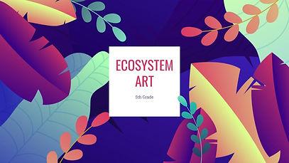 ECOSYSTEM ART.jpg