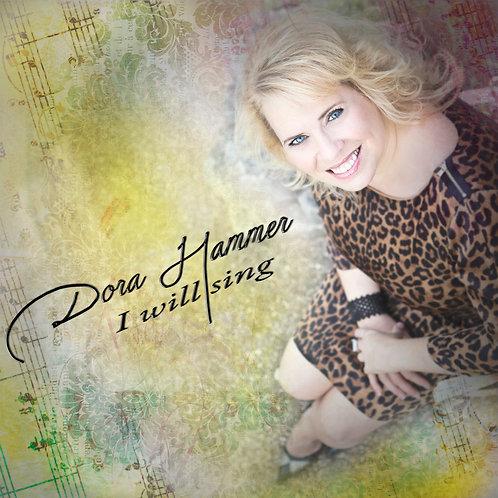 Dora Hammer, I Will Sing
