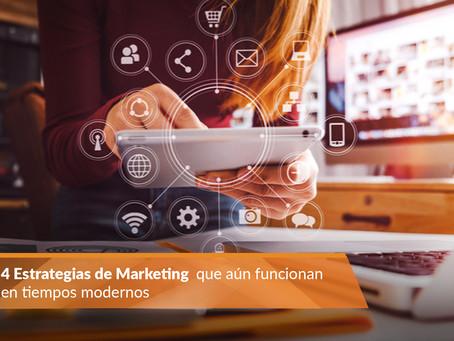 4 estrategias de marketing que aún funcionan en tiempos modernos
