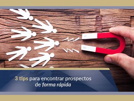3 tips para encontrar prospectos de forma rápida